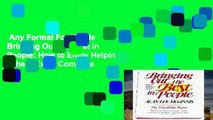 Any Format For Kindle  Bringing Out the Best in People: How to Enjoy Helping Others Excel Complete