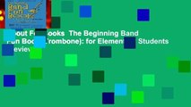 About For Books  The Beginning Band Fun Book (Trombone): for Elementary Students  Review