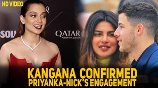 Kangana Ranaut Confirms Priyanka Chopra and Nick Jonas's Engagement