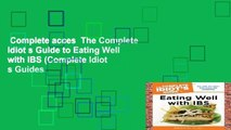 Complete acces  The Complete Idiot s Guide to Eating Well with IBS (Complete Idiot s Guides
