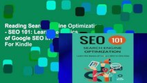 Reading Search Engine Optimization - SEO 101: Learn the Basics of Google SEO in One Day For Kindle