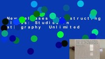 New Releases Reconstructing Illness: Studies in Pathography  Unlimited