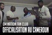L'OM officialise deux nouveaux fan clubs au Cameroun