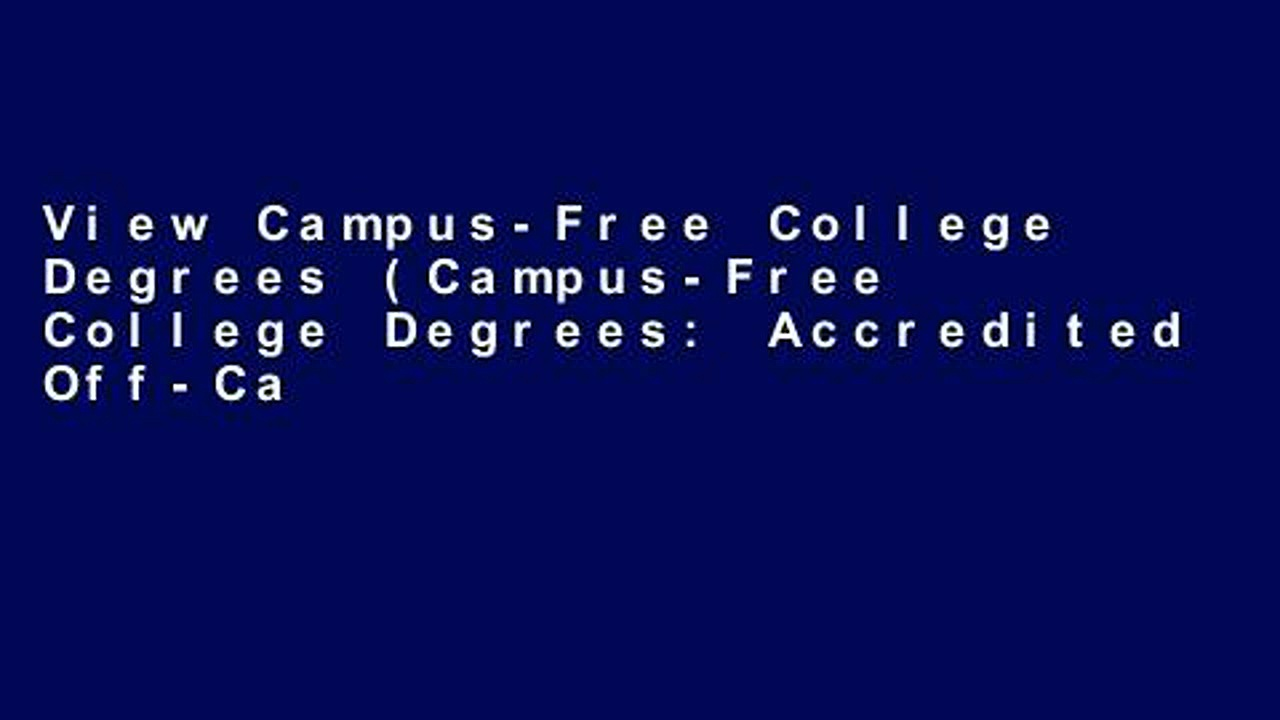 View Campus-Free College Degrees (Campus-Free College Degrees: Accredited Off-Campus College