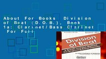 About For Books  Division of Beat (D.O.B.), Book 1a: Clarinet/Bass Clarinet  For Full