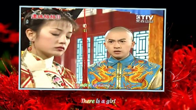 [Vietsub | Engsub] Có Một Vị Cô Nương | There Is A Girl 有一个姑娘 – Triệu Vy (Hoàn Châu Cách Cách OST 还珠格格)