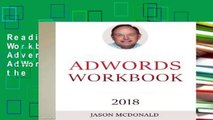 Reading books AdWords Workbook: 2018 Edition: Advertising on Google AdWords, YouTube, and the