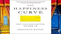 D0wnload Online The Happiness Curve: Why Life Gets Better After 50 (International Edition) For Ipad