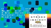 this books is available My Stroke of Insight: A Brain Scientist s Personal Journey For Kindle