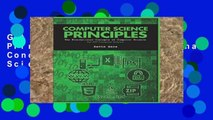 Get Full Computer Science Principles: The Foundational Concepts of Computer Science For Kindle