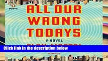 Open EBook All Our Wrong Todays online