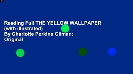 Reading Full The Yellow Wallpaper With Illustrated By