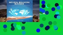 Best seller  Seven Billion Banks: How a Personalized Banking Experience Will Save the Industry