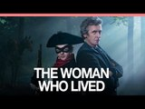 Doctor Who 'The Woman Who Lived' review - Geek TV