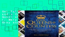 Get Full Four Queens and a Countess: Mary Queen of Scots, Elizabeth I, Mary I, Lady Jane Grey and