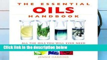 Get Ebooks Trial Essential Oils Handbook: All the Oils You Will Ever Need for Health, Vitality and