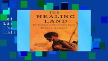 Get Full The Healing Land: The Bushmen and the Kalahari Desert Unlimited