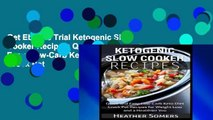 Get Ebooks Trial Ketogenic Slow Cooker Recipes: Quick and Easy, Low-Carb Keto Diet Crock Pot