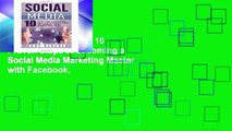 Ebook Social Media: 10 Proven Steps to becoming a Social Media Marketing Master with Facebook,