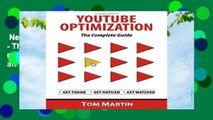 New Releases YouTube Optimization - The Complete Guide: Get more YouTube subscribers, views and
