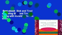 Best ebook  Sick and Tired of Feeling Sick and Tired: Living with Invisible Chronic Illness