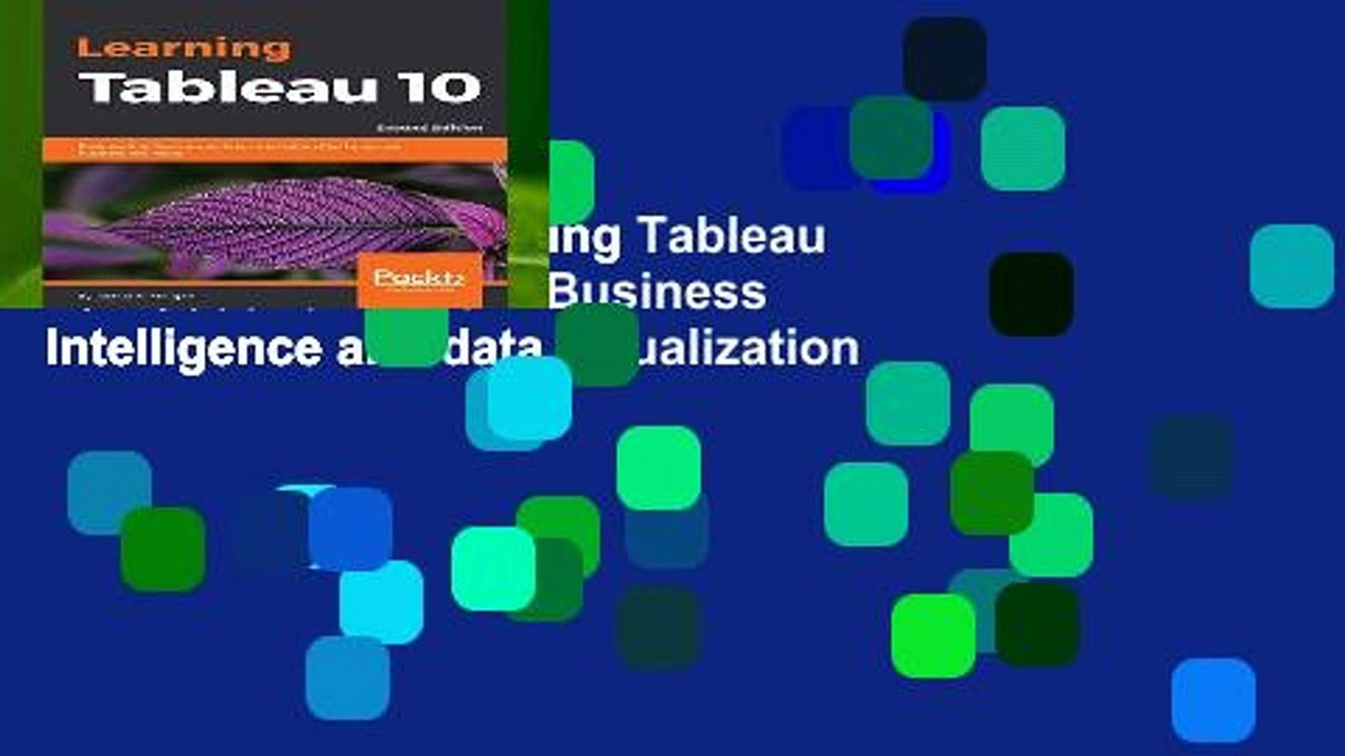New Releases Learning Tableau 10 - Second Edition: Business Intelligence  and data visualization
