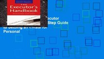 Unlimited acces The Executor s Handbook: A Step-by-Step Guide to Settling an Estate for Personal
