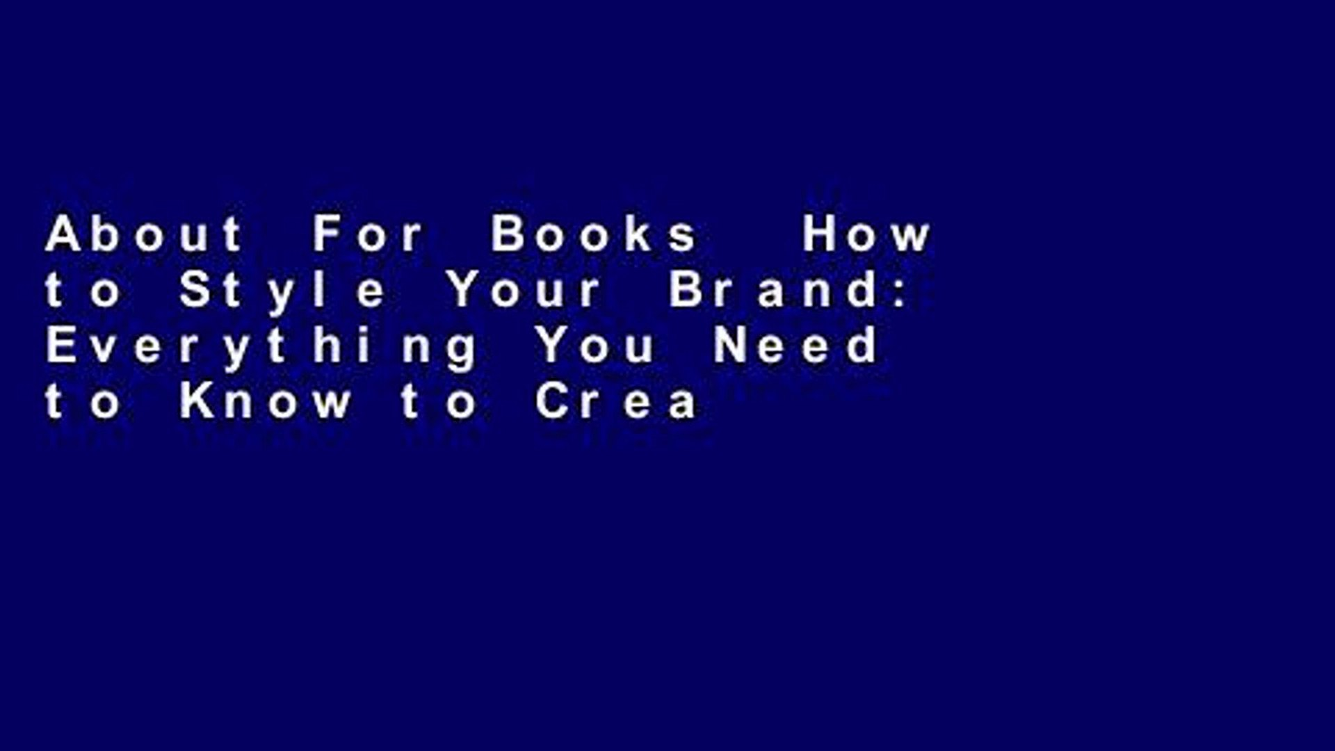About For Books  How to Style Your Brand: Everything You Need to Know to Create a Distinctive