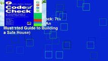Best ebook  Code Check: 7th Edition (Code Check: An Illustrated Guide to Building a Safe House)