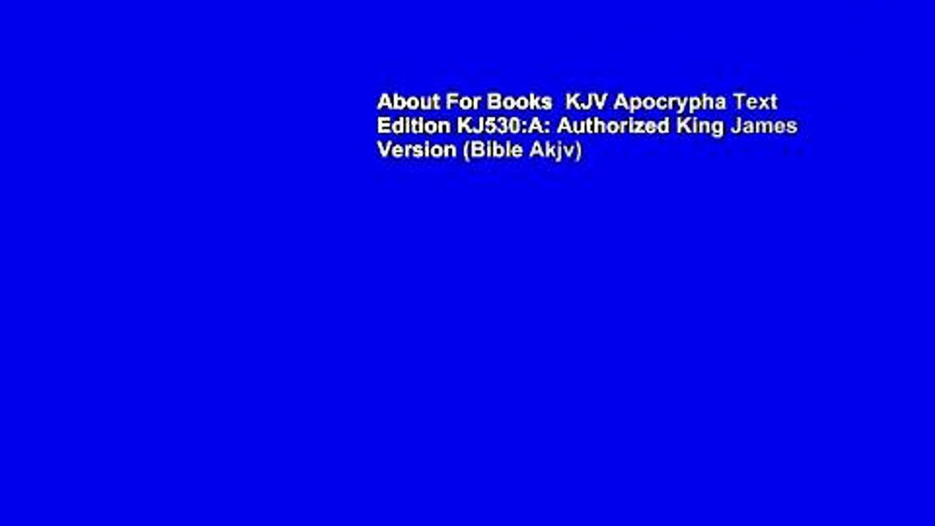 About For Books KJV Apocrypha Text Edition KJ530:A: Authorized King James  Version (Bible Akjv)