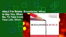 About For Books  Boundaries: When to Say Yes, When to Say No, To Take Control of Your Life: When