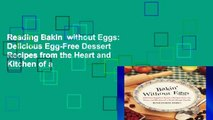 Reading Bakin  without Eggs: Delicious Egg-Free Dessert Recipes from the Heart and Kitchen of a