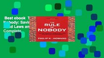Best ebook  The Rule of Nobody: Saving America from Dead Laws and Broken Government Complete