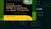Practical JavaScript, DOM Scripting and Ajax Projects