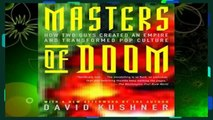 New Releases Masters of Doom: How Two Guys Created an Empire and Transformed Pop Culture  Any