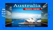 New Releases Australia Travel Guide: The Real Travel Guide From The Real Traveler. All You Need