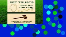 Best ebook  Pet Trusts: Yes for the Dog  For Full