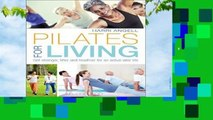 Best ebook  Pilates for Living: Get stronger, fitter and healthier for an active later life  For