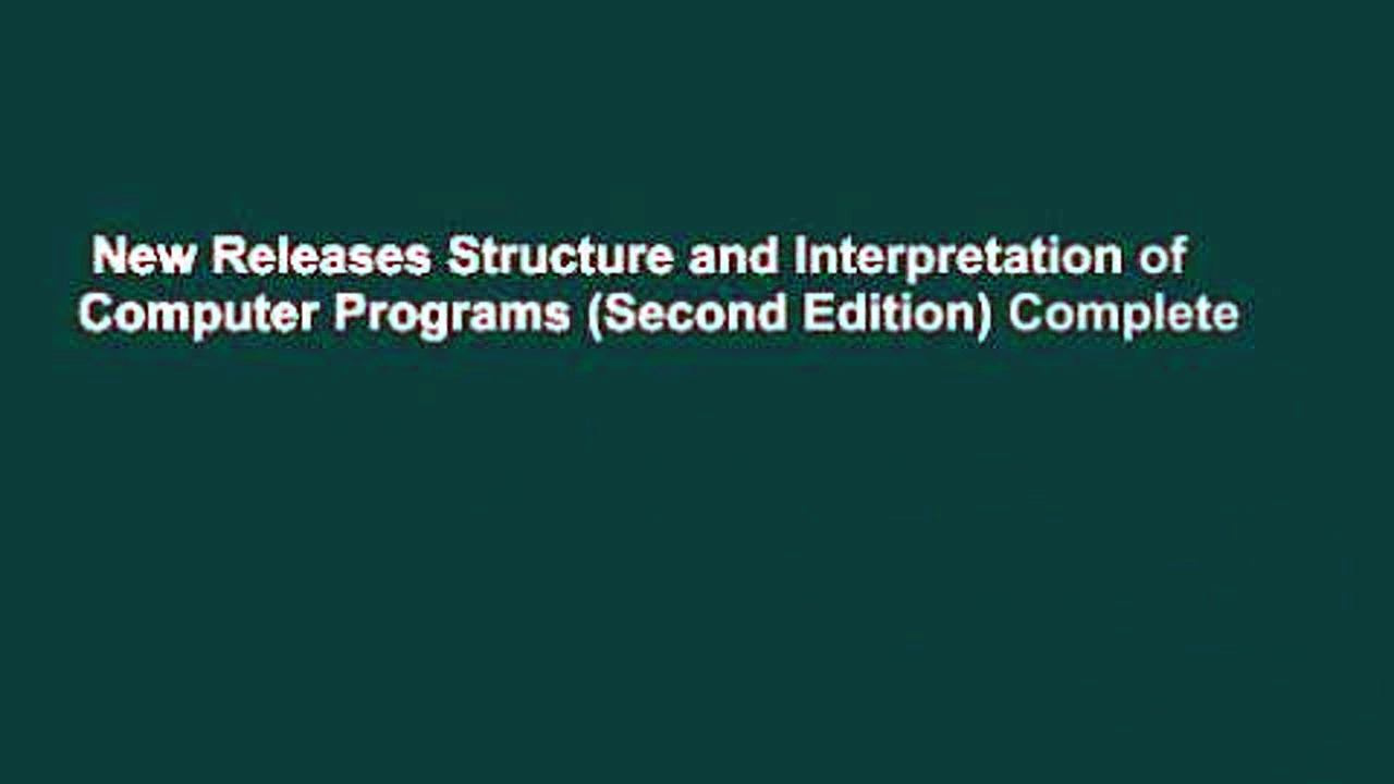 New Releases Structure and Interpretation of Computer Programs (Second Edition) Complete