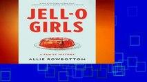 Best ebook  JELL-O Girls: A Family History  For Full   deskripsi