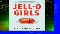 About For Books  JELL-O Girls: A Family History  Any Format   deskripsi