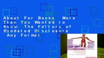 About For Books  More Than You Wanted to Know: The Failure of Mandated Disclosure  Any Format