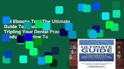 Get s  The Ultimate Guide To Doubling Tripling Your Dental Practice Production How To Full Movies