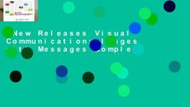 New Releases Visual Communication: Images with Messages Complete