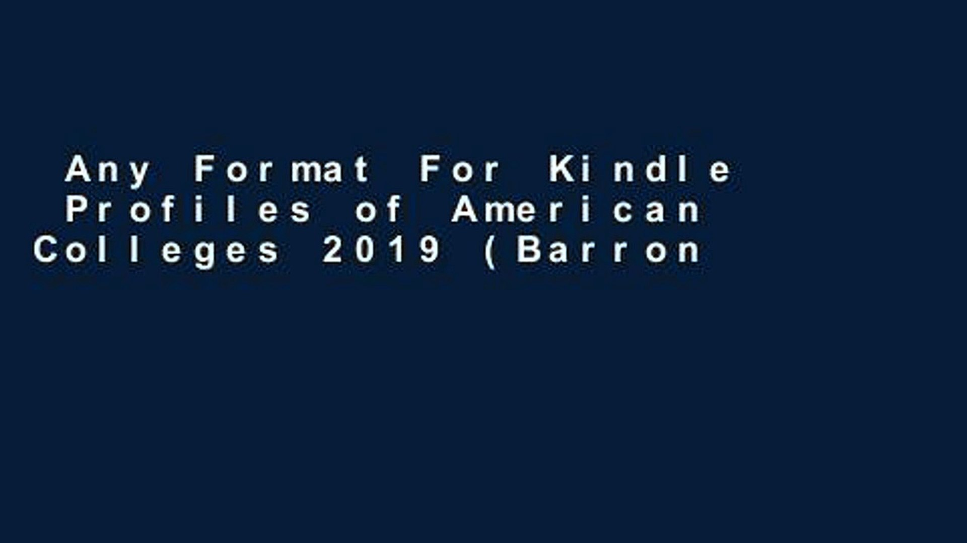 Any Format For Kindle  Profiles of American Colleges 2019 (Barron s Profiles of American