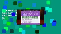 View What Your Dr Menopause (What Your Doctor May Not Tell You) Ebook What Your Dr Menopause (What