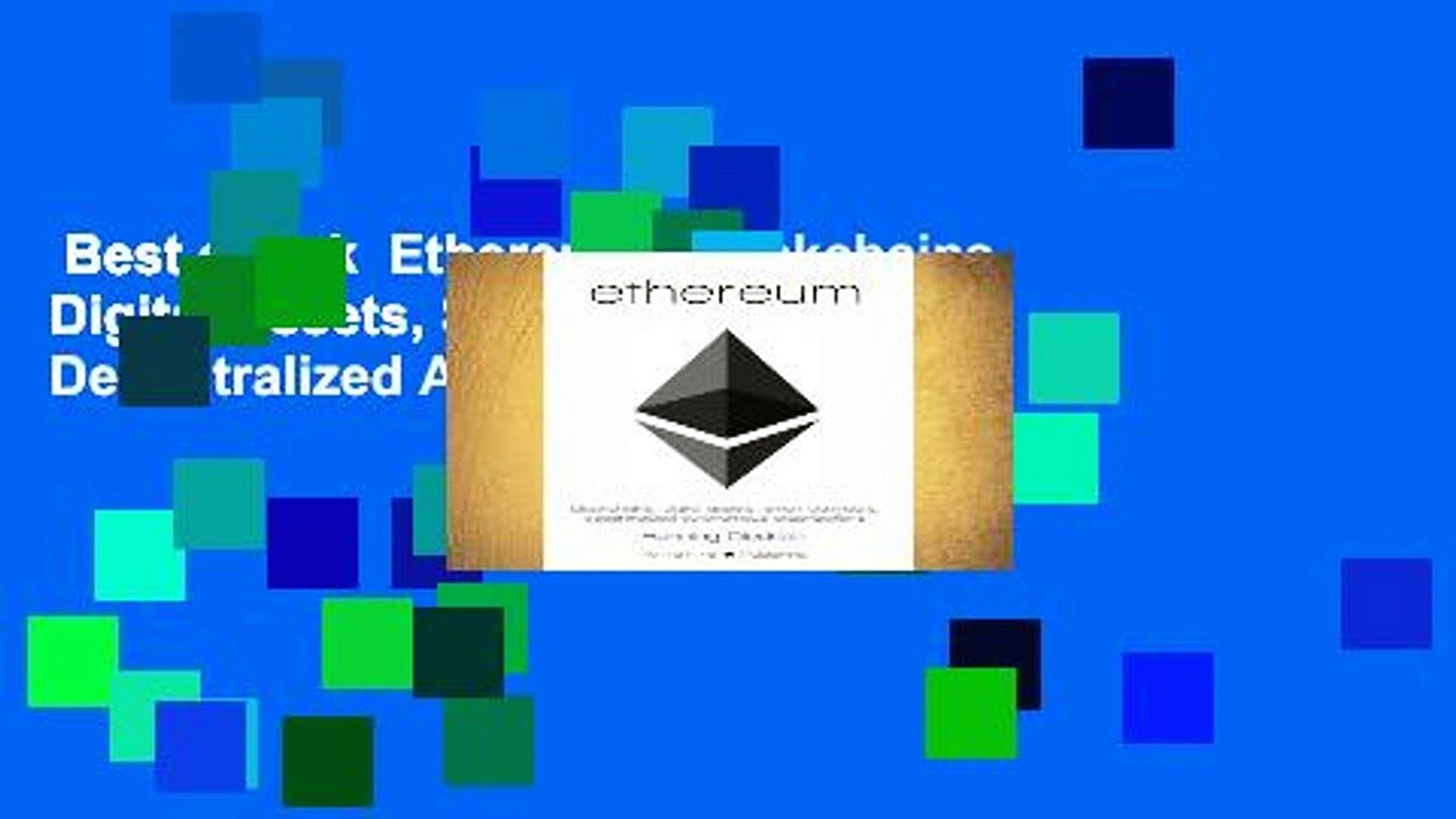 Best ebook  Ethereum: Blockchains, Digital Assets, Smart Contracts, Decentralized Autonomous