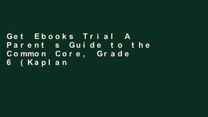 Get s  A Parent S Guide To The Common Core Grade 6 Kaplan Test Prep For Any Device Full Movies
