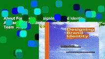 About For Books  Designing Brand Identity: An Essential Guide for the Whole Branding Team  Any