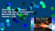 View SQL Queries Joes 2 Pros: SQL Query Techniques For Microsoft SQL Server 2008, Volume 2 (SQL